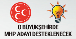 AK Parti o büyükşehirde MHP adayını destekleyecek