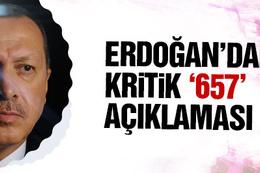 Erdoğan: 657'nin içi çürümüş!