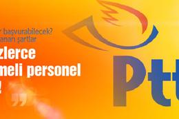 PTT yüzlerce sözleşmeli personel alacak!
