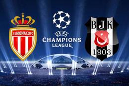 Monaco Beşiktaş maçı kaçta hangi kanalda?