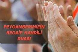 Regaip Kandili okunacak duaları peygamberimizin duası