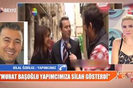 Murat Başoğlu Beyaz TV'yi bastı, yapımcının ağzına silah soktu!