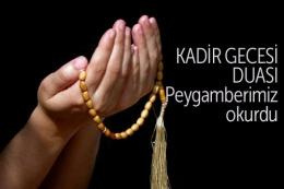 Kadir Gecesi duası Peygamberimizin duası