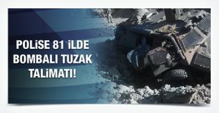 81 ilin Emniyet Müdürlüğü ne tuzaklı bomba talimatı!