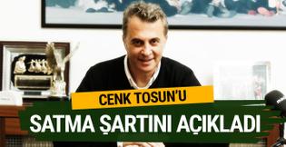 Fikret Orman Cenk Tosun'u satma şartını açıkladı