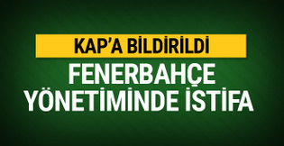 Fenerbahçe'de beklenmedik istifa!