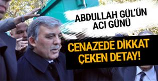 Abdullah Gül'ün acı günü! Cenazede dikkat çeken detay