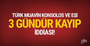 'Türk Muavin Konsolos ve eşi 3 gündür kayıp' iddiası!