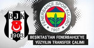 Beşiktaş'tan Fenerbahçe'ye yüzyılın transfer çalımı