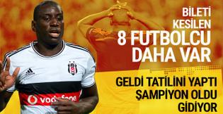 Beşiktaş'ta bileti kesilen futbolcular