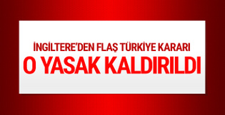 İngiltere Türkiye'ye uyguladığı o yasağı kaldırdı!