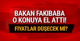Bakan Fakıbaba fiyatların düşmesi için harekete geçti
