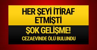 Türkiye'yi sarsan cinayette şok gelişme! Cezaevinde...