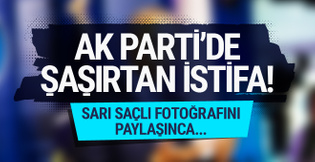 AK Parti'de şok istifa! Sarı saçlı fotoğrafını paylaşınca...