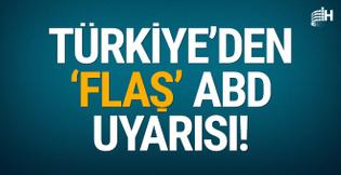 Türkiye'den 'son dakika' ABD uyarısı!