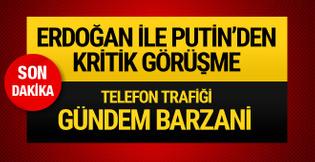 Son dakika... Erdoğan ile Putin telefonda görüştü