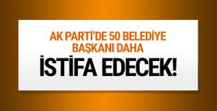 AK Parti'li 50 belediye başkanı daha istifa edecek iddiası!
