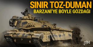 Sınırda neler oluyor Türk askerinden düşmana gözdağı