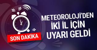 Hava durumu Meteoroloji'den 2 il için uyarı geldi