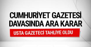 Cumhuriyet gazetesi davasında ara karar: Kadri Gürsel'e tahliye