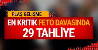 En kritik FETÖ davasında 29 tahliye
