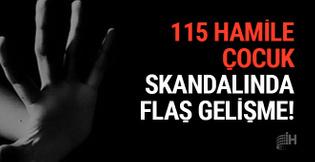 115 hamile çocuk skandalıyla ilgili flaş gelişme