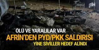 PYD/PKK Afrin'den saldırdı! Ölü ve yaralılar var
