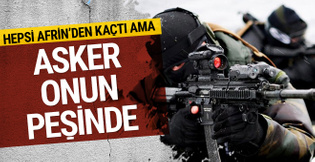 'Ağa babaları' kaçtı Afrin'de asker o ismin peşinde