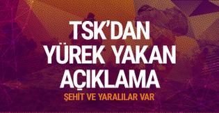 TSK'dan yürek yakan haber: 2 şehit 5 yaralı