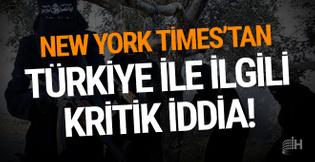 New York Times'tan Türkiye ile ilgili kritik iddia!