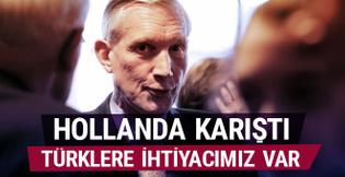 Hollanda'dan 'Türklere ihtiyacımız var' açıklaması