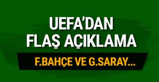 UEFA'dan flaş açıklama! Fenerbahçe ve Galatasaray...