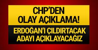 CHP'li Özel: Erdoğan'ı çıldırtacak adayı açıklayacağız!
