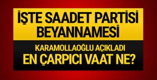 Saadet Partisi seçim beyannamesini açıklıyor! İşte çarpıcı başlıklar...
