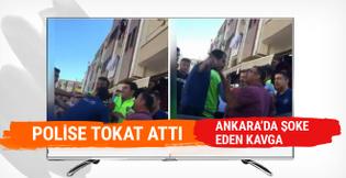 Ankara'da polise tokat! Şoke eden kavga
