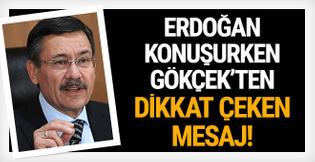 Erdoğan konuşurken Gökçek'ten dikkat çeken mesaj!