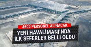 İstanbul Yeni Havalimanı'nda ilk seferler açıklandı
