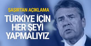 Sigmar Gabriel: Türkiye için her şeyi yapmalıyız!