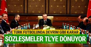 Türk futbolunda devrim gibi karar! Sözleşmeler TL'ye dönüyor