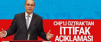 CHP Sözcüsü Öztrak'tan ittifak açıklaması