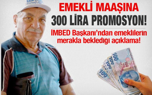 Emekli maaşına 300 lira banka promosyonu!