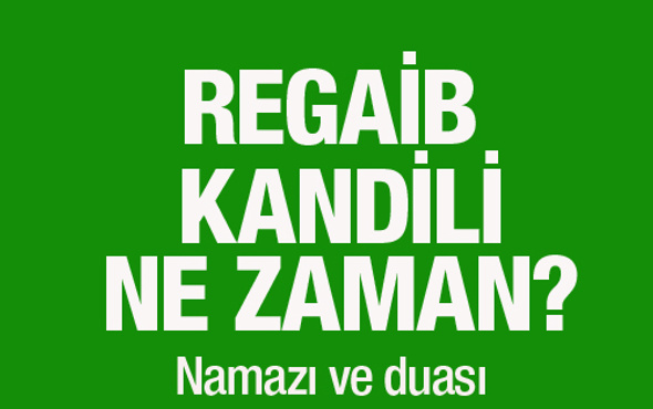 Regaib Kandili ne zaman 2016 namazı ve duası