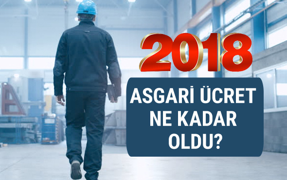 2018 Asgari ücret ne kadar oldu net brüt kaç lira?