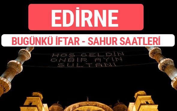 Edirne iftar vakti 2017 sahur ezan imsak saatleri