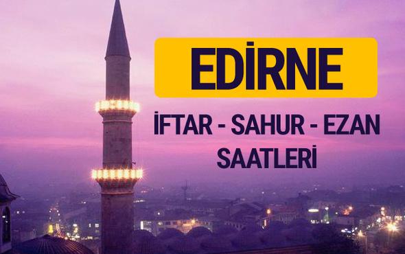 Edirne iftar saati imsak vakti ve ezan saatleri