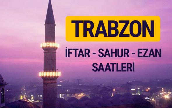 Trabzon iftar saati imsak vakti ve ezan saatleri