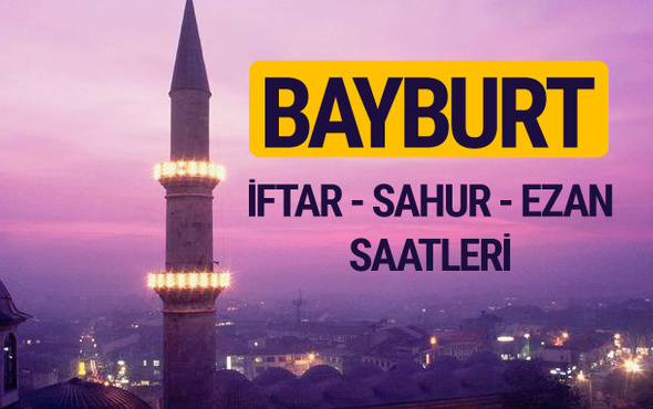 Bayburt iftar saati imsak vakti ve ezan saatleri