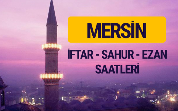 Mersin iftar saati imsak vakti ve ezan saatleri