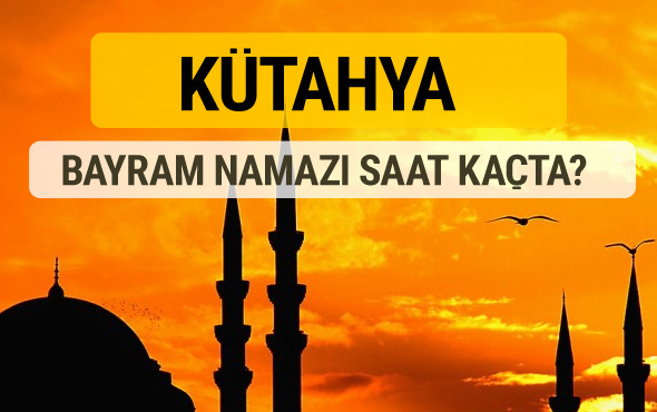 Kütahya Kurban bayramı namazı saati - 2017