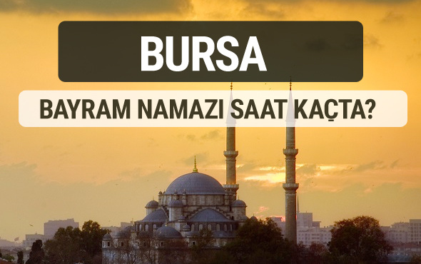Bursa bayram namazı saat kaçta 2017 ezan vakti